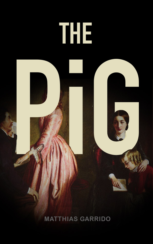 Cover of the Gothic Victorian Novel 'The Pig'
